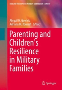 Parenting and Children's Resilience in Military Families 1st Edition 9783319125558 3319125559