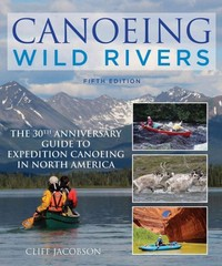 Canoeing Wild Rivers 5th Edition 9781493008254 1493008250
