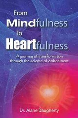 From Mindfulness to Heartfulness 1st Edition 9781452521831 1452521832