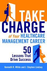Take Charge of Your Healthcare Management Career 1st Edition 9781567936926 156793692X