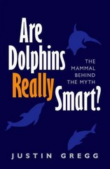 Are Dolphins Really Smart 1st Edition 9780199681563 0199681562