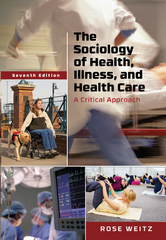 The Sociology of Health, Illness, and Health Care 7th Edition 9781305583702 1305583701