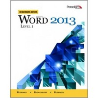Microsoft Word 2013 Level 1 with data files CD (Benchmark Series) 1st Edition 9780763853877 0763853879