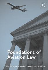 Foundations of Aviation Law 1st Edition 9781317133728 1317133722
