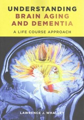 Understanding Brain Aging and Dementia 1st Edition 9780231163835 0231163835