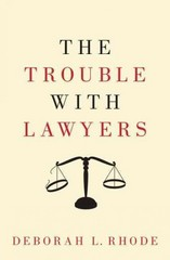 The Trouble with Lawyers 1st Edition 9780190217235 0190217235