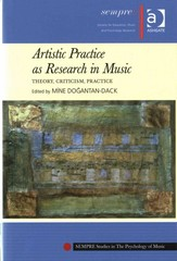 Artistic Practice as Research in Music: Theory, Criticism, Practice 1st Edition 9781409445456 1409445453