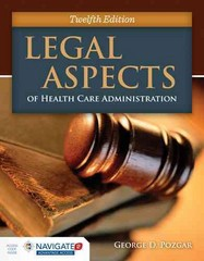 Legal Aspects of Health Care Administration 12th Edition 9781284065923 1284065928