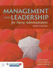 Management and Leadership for Nurse Administrators 7th Edition 9781284067620 1284067629