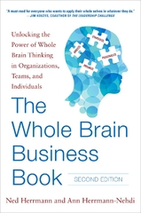 The Whole Brain Business Book, Second Edition: Unlocking the Power of Whole Brain Thinking in Organizations, Teams, and Individuals 2nd Edition 9780071843829 0071843825