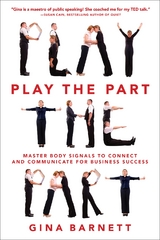 Play the Part: Master Body Signals to Connect and Communicate for Business Success 1st Edition 9780071835497 0071835490
