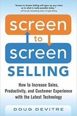 Screen to Screen Selling: How to Increase Sales, Productivity, and Customer Experience with the Latest Technology 1st Edition 9780071847889 007184788X