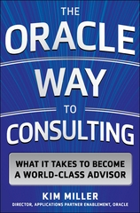 The Oracle Way to Consulting: What it Takes to Become a World-Class Advisor 1st Edition 9780071847803 0071847804