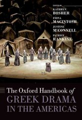 The Oxford Handbook of Greek Drama in the Americas 1st Edition 9780199661305 0199661308