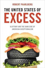 The United States of Excess 1st Edition 9780199922628 0199922624