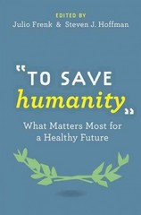 To Save Humanity 1st Edition 9780190221546 0190221542