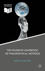 The Palgrave Handbook of Philosophical Methods 1st Edition 9781137344557 1137344555