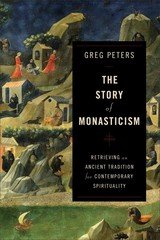 The Story of Monasticism 1st Edition 9780801048913 0801048915