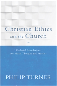 Christian Ethics and the Church 1st Edition 9780801097072 080109707X
