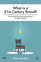 What Is a 21st Century Brand? 1st Edition 9780749472627 0749472626