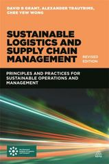 Sustainable Logistics and Supply Chain Management 1st Edition 9780749473860 074947386X
