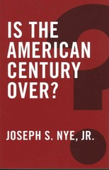 Is the American Century Over? 1st Edition 9780745690070 0745690076