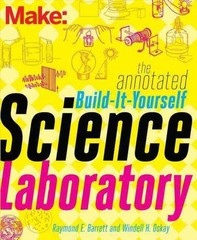 Make: the Annotated Build-It-Yourself Science Laboratory 1st Edition 9781457186899 1457186896