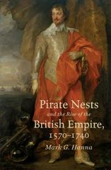 Pirate Nests and the Rise of the British Empire, 1570-1740 1st Edition 9781469617947 1469617943