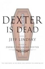 Dexter Is Dead 1st Edition 9780385536530 0385536534