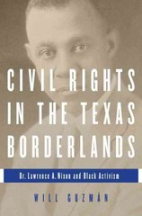 Civil Rights in the Texas Borderlands 1st Edition 9780252038921 0252038924