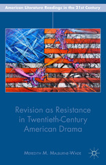 Revision as Resistance in Twentieth-Century American Drama 1st Edition 9781137441614 1137441615