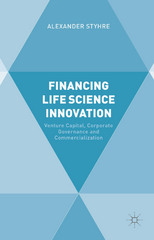 Financing Life Science Innovation 1st Edition 9781137392466 1137392460