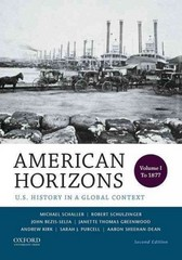 American Horizons: U.S. History in a Global Context, Volume I: To 1877 2nd Edition 9780199389322 0199389322