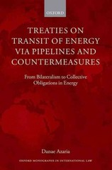 Treaties on Transit of Energy  via Pipelines and Countermeasures 1st Edition 9780198717423 0198717423