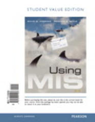 Using MIS, Student Value Edition 8th Edition 9780133921953 0133921956