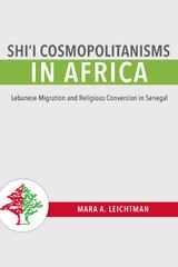 Shi'i Cosmopolitanisms in Africa 1st Edition 9780253015990 0253015995