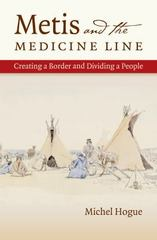 Metis and the Medicine Line 1st Edition 9781469621050 1469621053