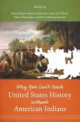 Why You Can't Teach United States History Without American Indians 1st Edition 9781469621203 1469621207