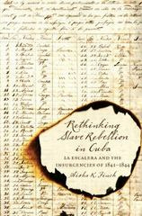 Rethinking Slave Rebellion in Cuba 1st Edition 9781469622347 1469622343