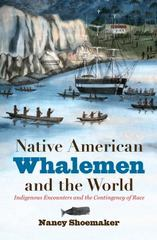 Native American Whalemen and the World 1st Edition 9781469622576 1469622572