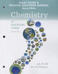 Student's Study Guide and Selected Solution Manual for Chemistry for Changing Times 14th Edition 9780133889048 0133889041