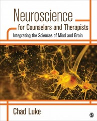 Neuroscience for Counselors and Therapists 1st Edition 9781483351957 1483351955