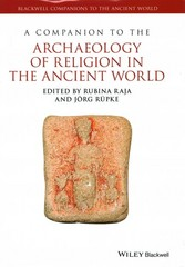A Companion to the Archaeology of Religion in the Ancient World 1st Edition 9781444350005 1444350005