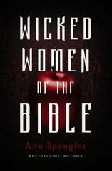 Wicked Women of the Bible 1st Edition 9780310341680 031034168X