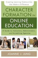 Character Formation in Online Education 1st Edition 9780310520306 0310520304