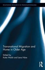 Transnational Migration and Home in Older Age 1st Edition 9781138887862 1138887862