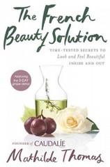 The French Beauty Solution 1st Edition 9781592409518 1592409512