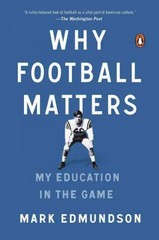 Why Football Matters 1st Edition 9780143127642 0143127640