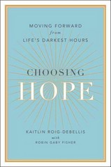 Choosing Hope 1st Edition 9780399174452 0399174451
