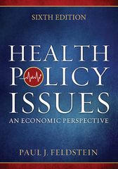 Health Policy Issues: An Economic Perspective 6th Edition 9781567936971 1567936970